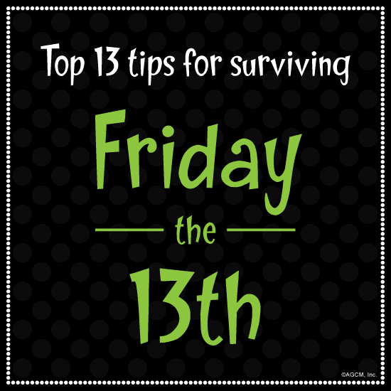 Top 13 Tips for Surviving Friday the 13th