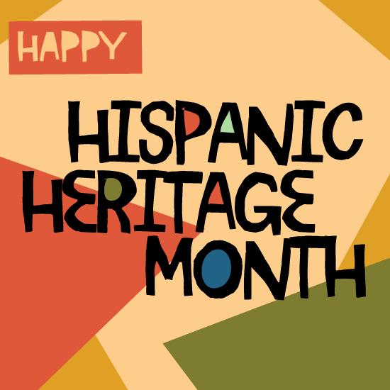 Happy Hispanic Heritage Month!