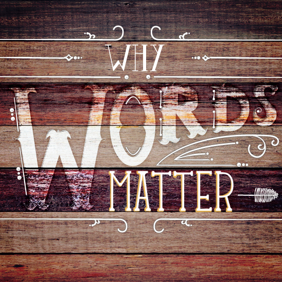 Why Word Really Matter, from BlueMountain.com